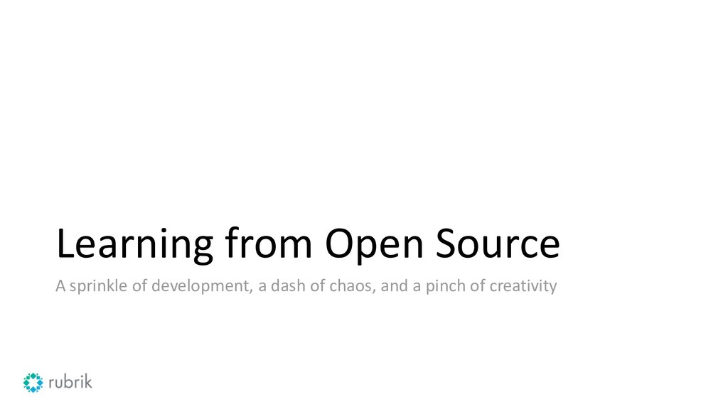 Learning from Open Source A sprinkle of develop...