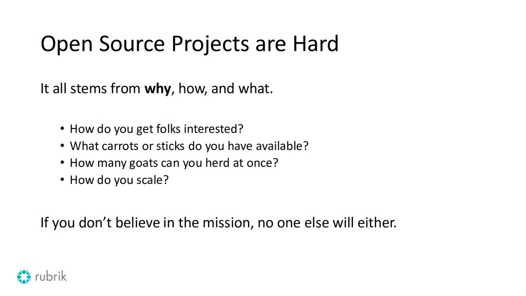 Open Source Projects are Hard It all stems from...