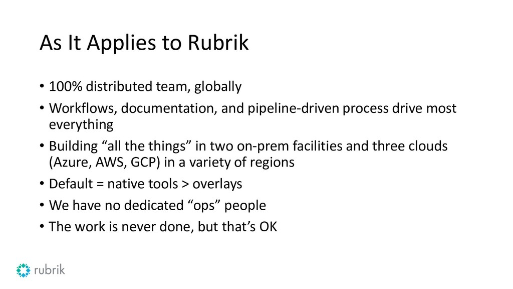 As It Applies to Rubrik • 100% distributed team...