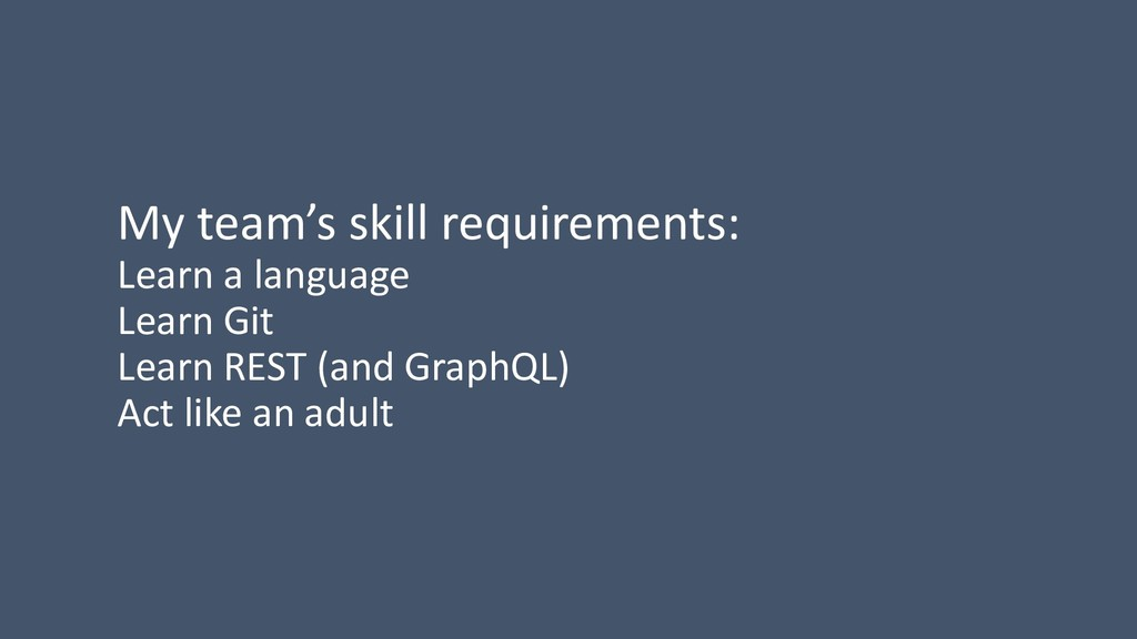 My team's skill requirements: Learn a language ...
