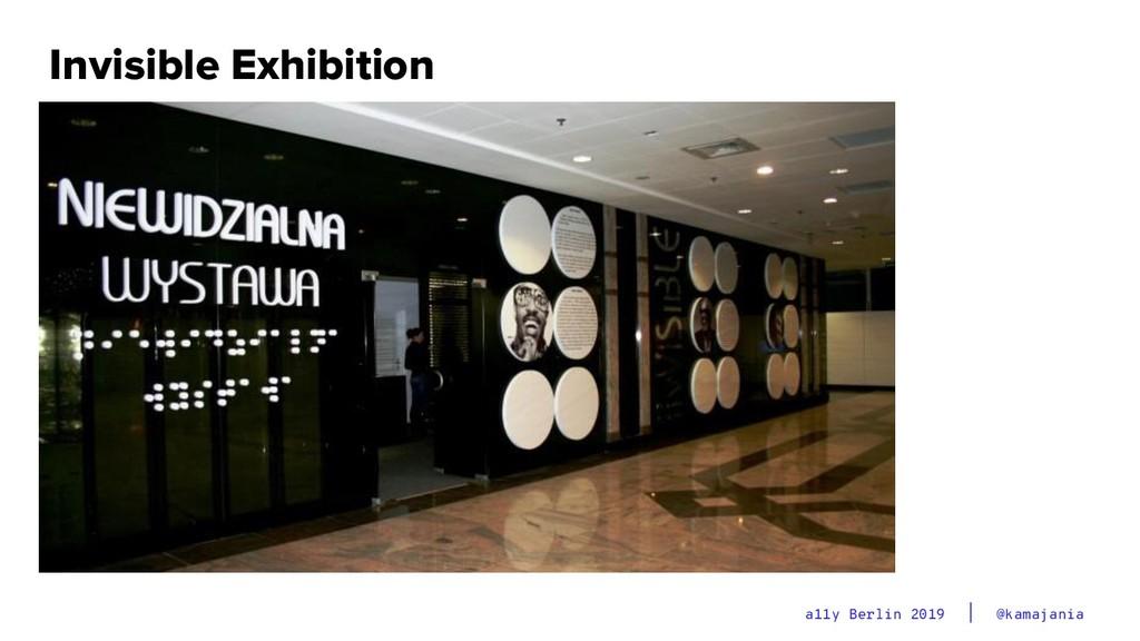@kamajania a11y Berlin 2019 Invisible Exhibition