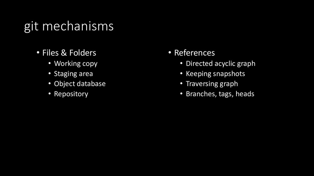 git mechanisms • Files & Folders • Working copy...