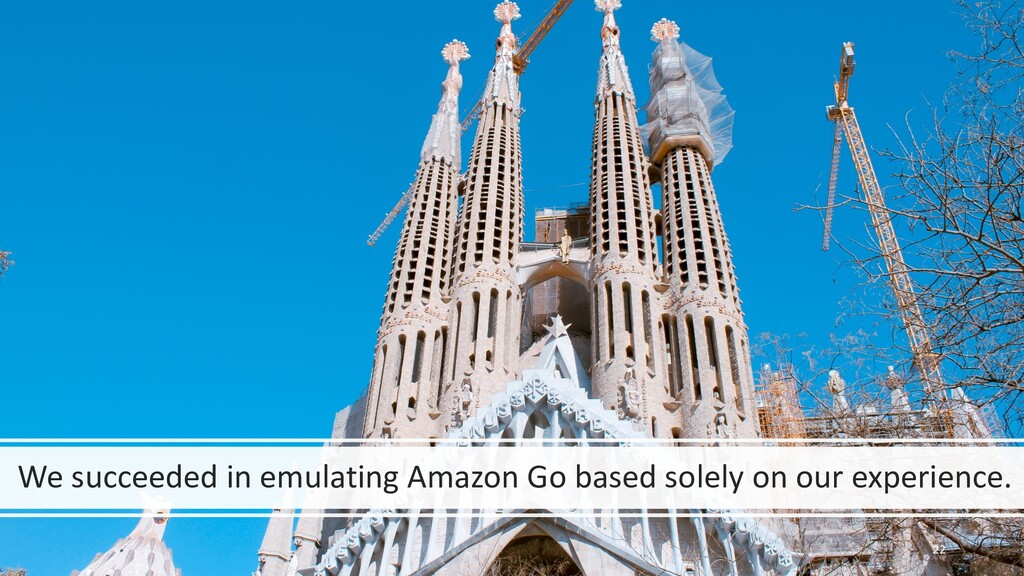We succeeded in emulating Amazon Go based solel...