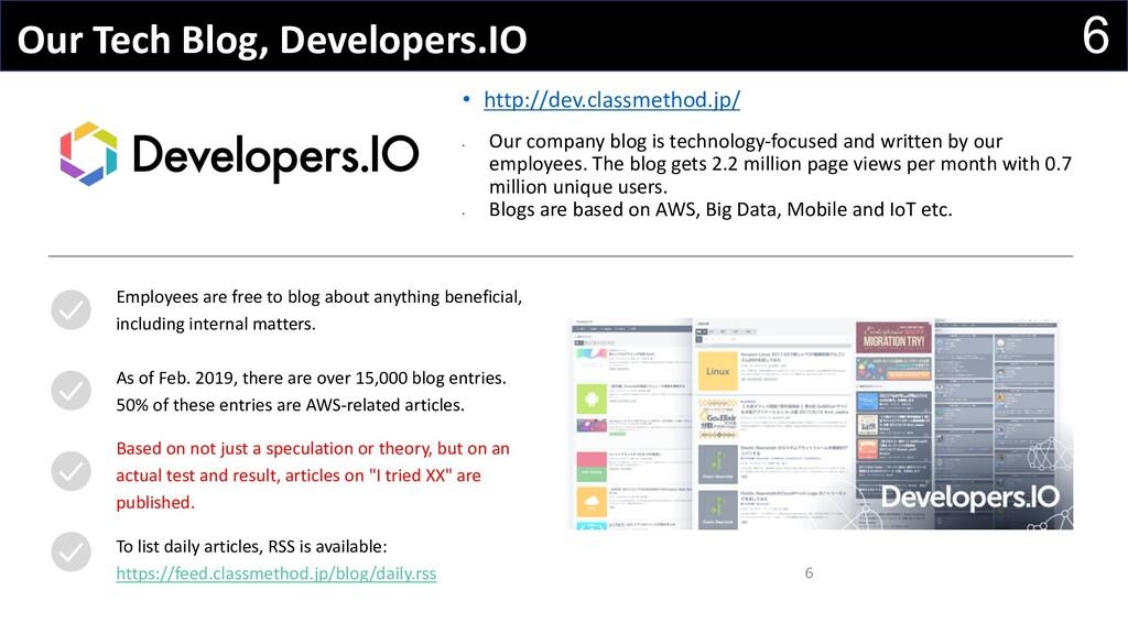 6 Our Tech Blog, Developers.IO 6 • http://dev.c...