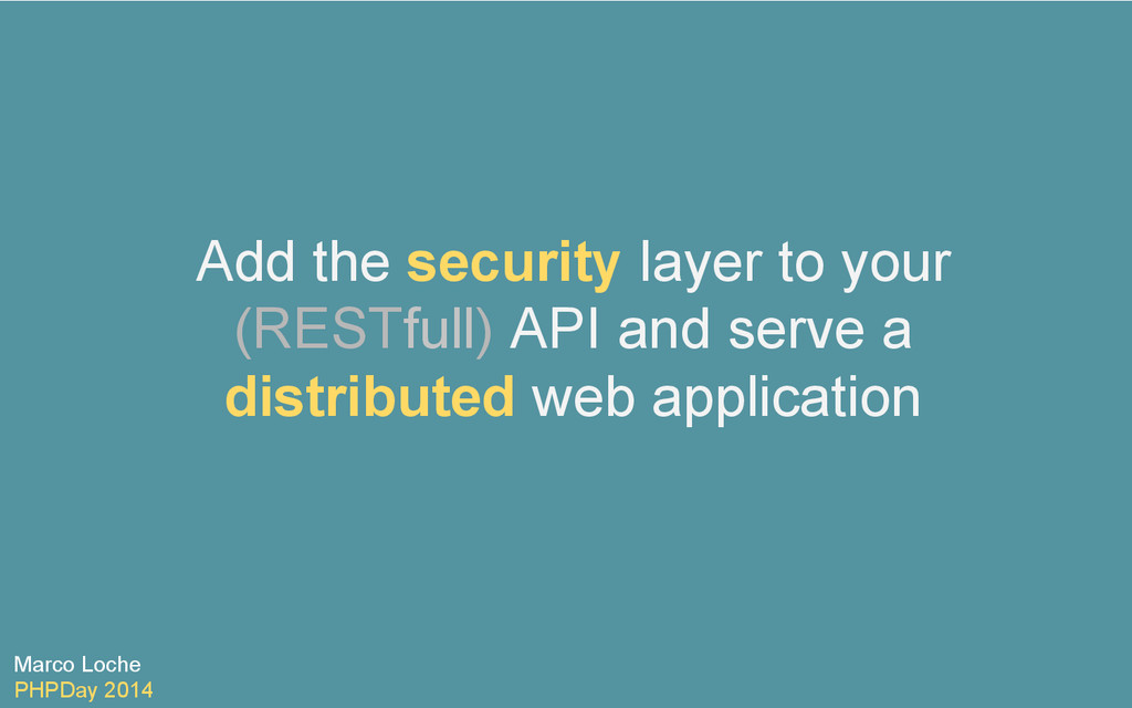 Add the security layer to your (RESTfull) API a...