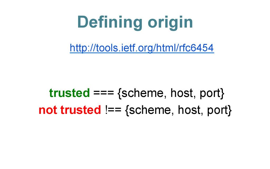 Defining origin http://tools.ietf.org/html/rfc6...