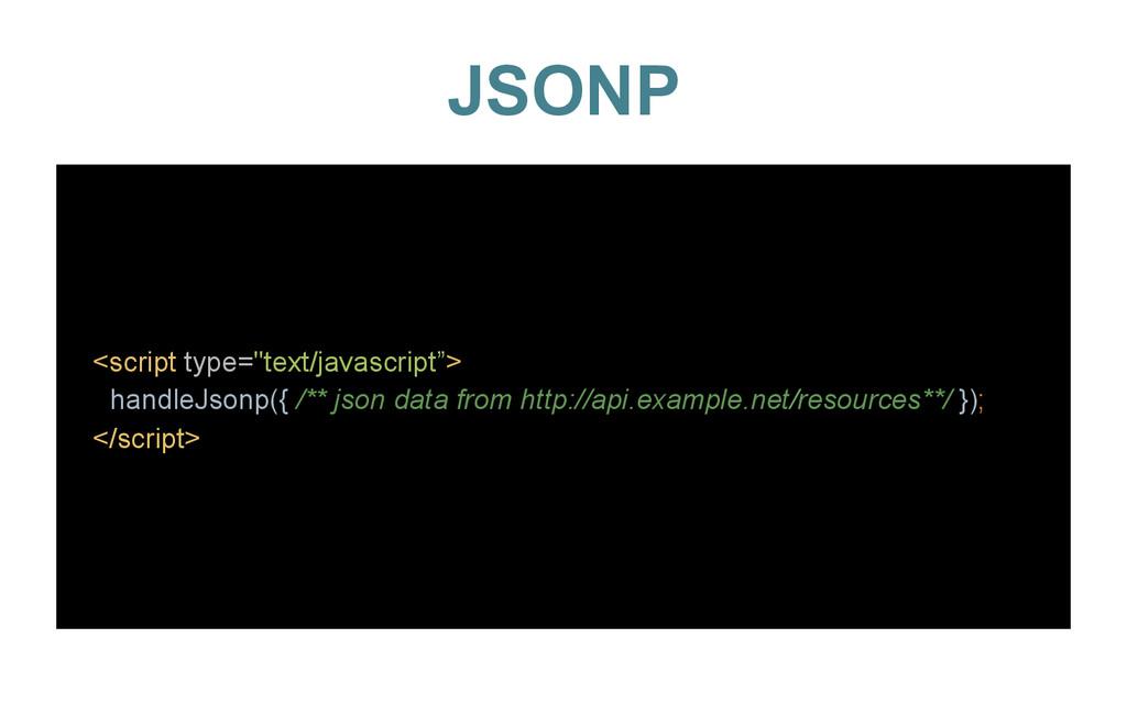 "JSONP <script type=""text/javascript""> handleJso..."