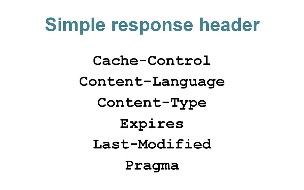 Simple response header Cache-Control Content-La...