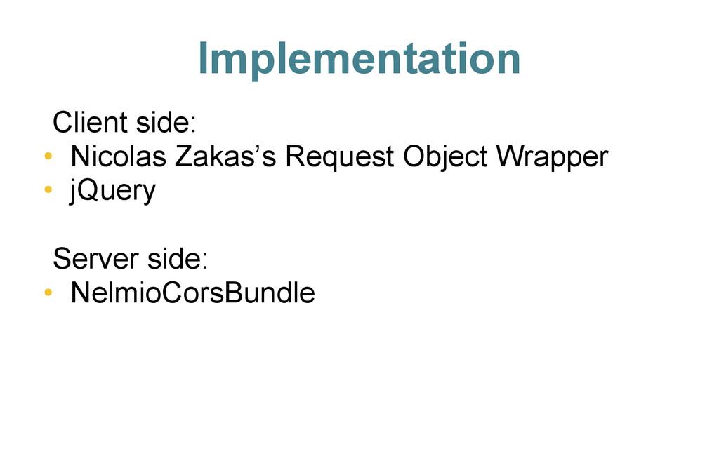 Implementation Client side: • Nicolas Zakas's ...