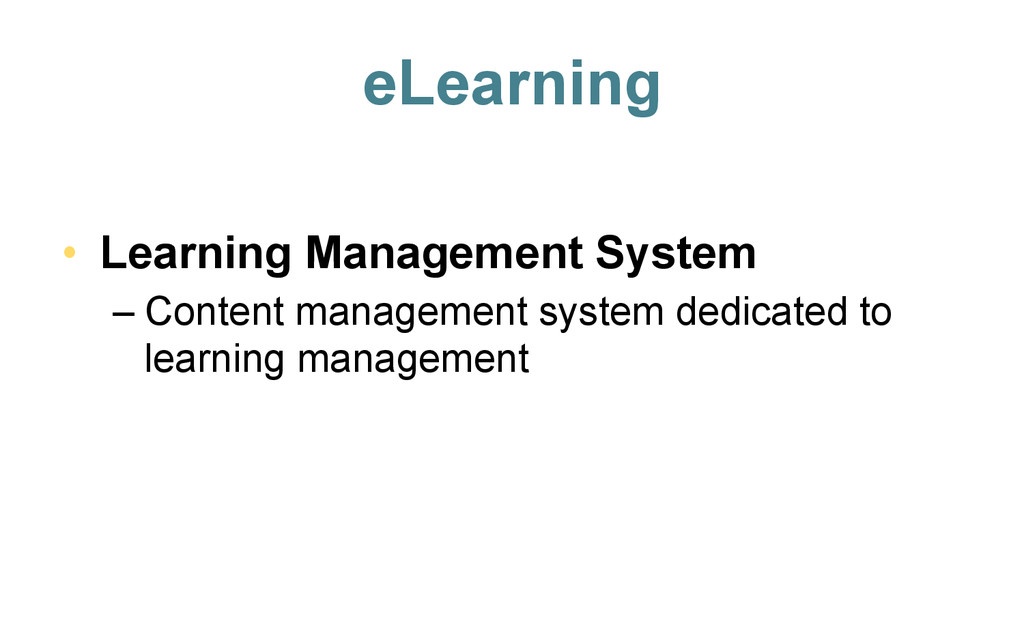 eLearning • Learning Management System –Conte...