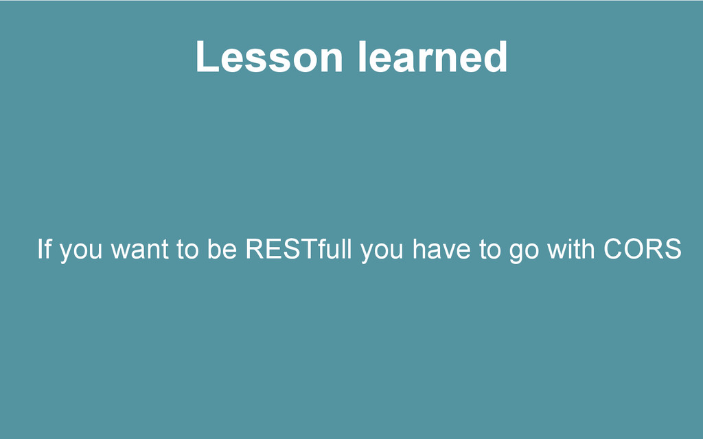 Lesson learned If you want to be RESTfull you h...