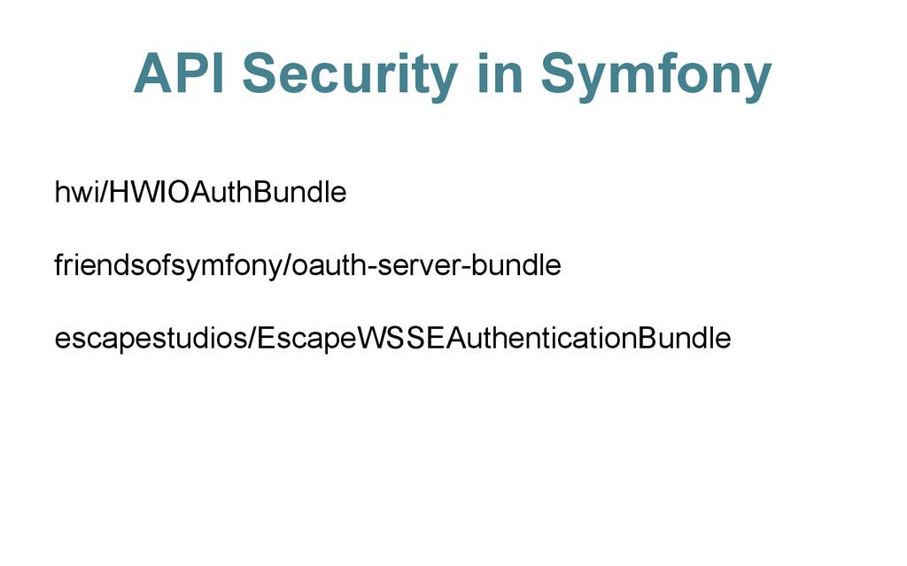 API Security in Symfony hwi/HWIOAuthBundle frie...