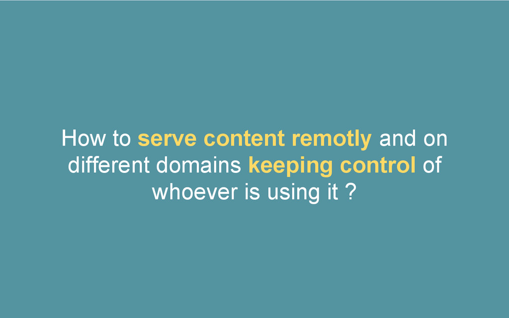 How to serve content remotly and on different d...