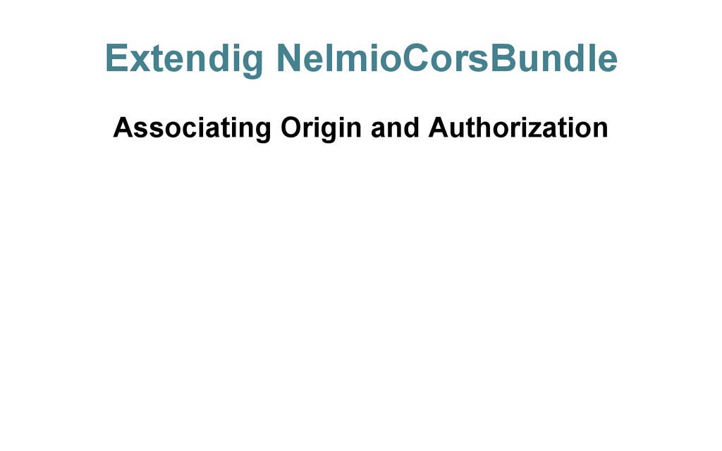Extendig NelmioCorsBundle Associating Origin an...