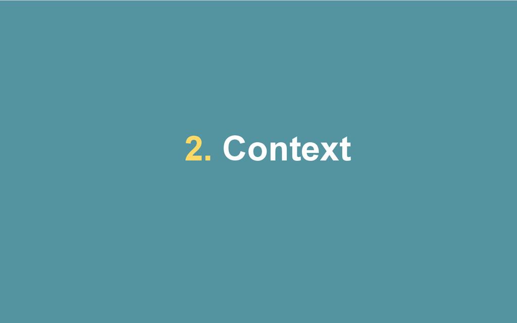 2. Context