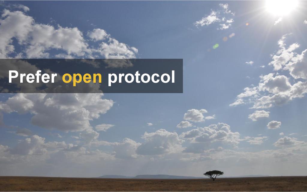 Prefer open protocol
