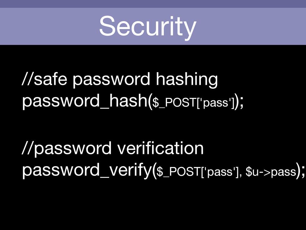 Security //safe password hashing  password_hash...