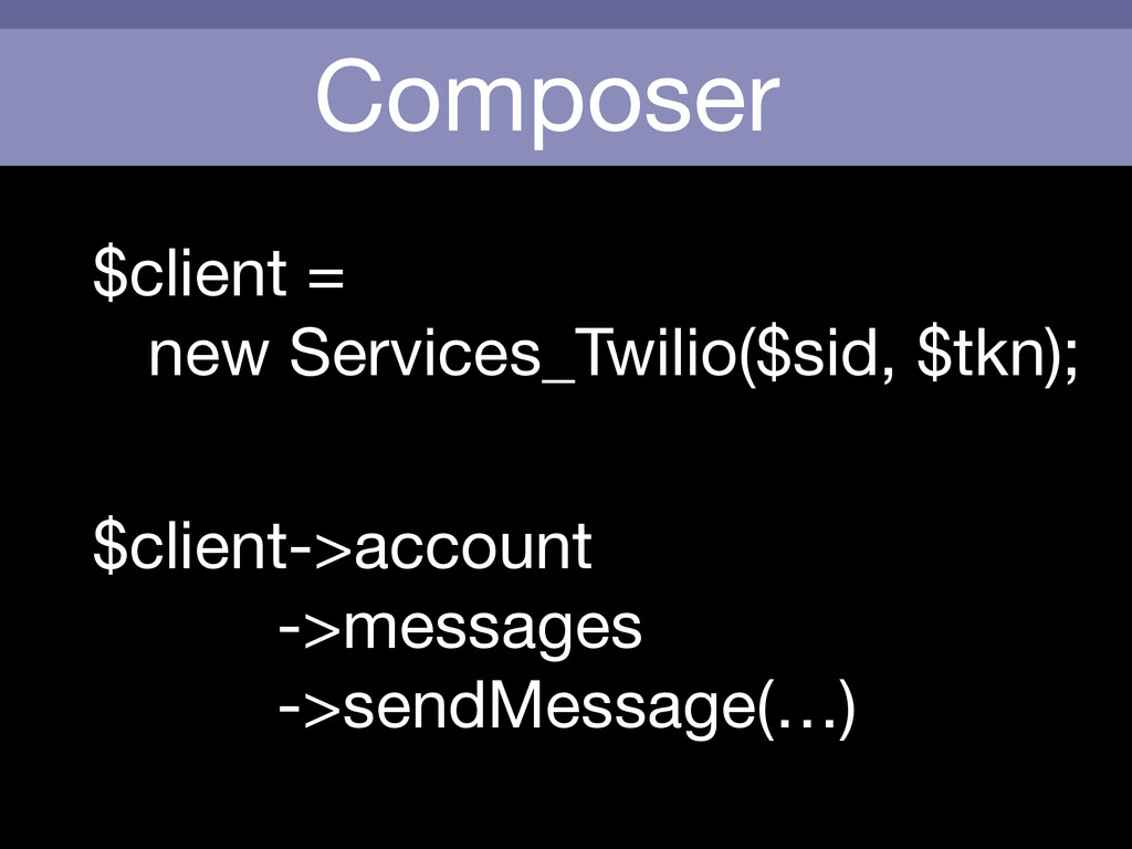 Composer $client =   new Services_Twilio($sid, ...