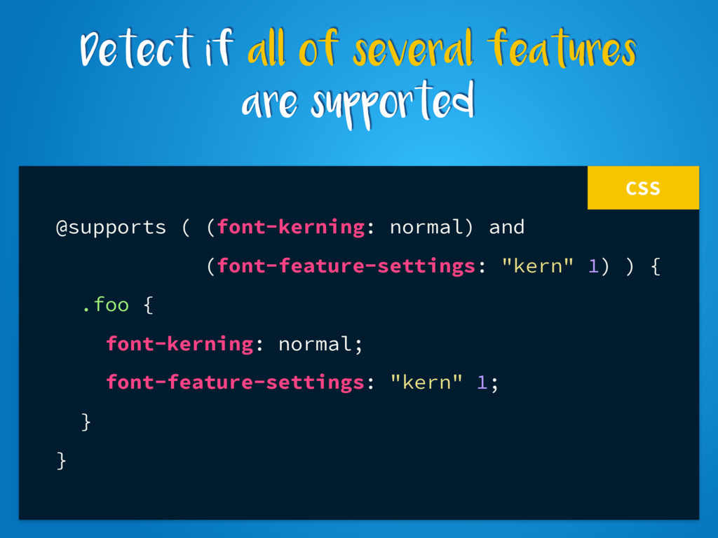CSS @supports ( (font-kerning: normal) and (fon...