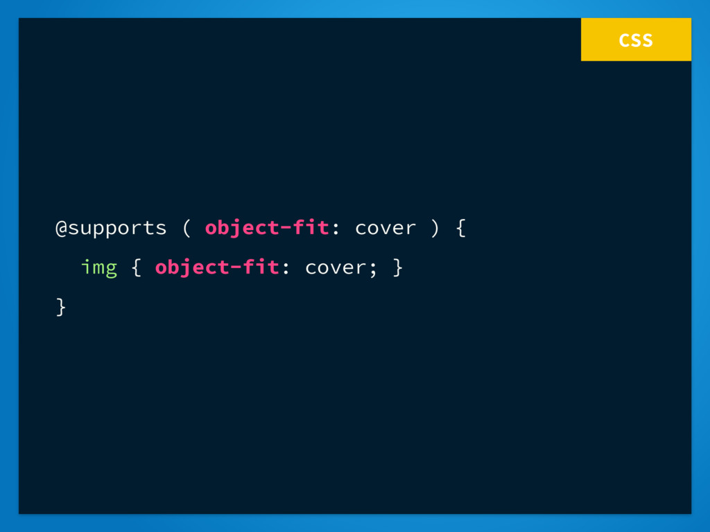 CSS @supports ( object-fit: cover ) { img { obj...