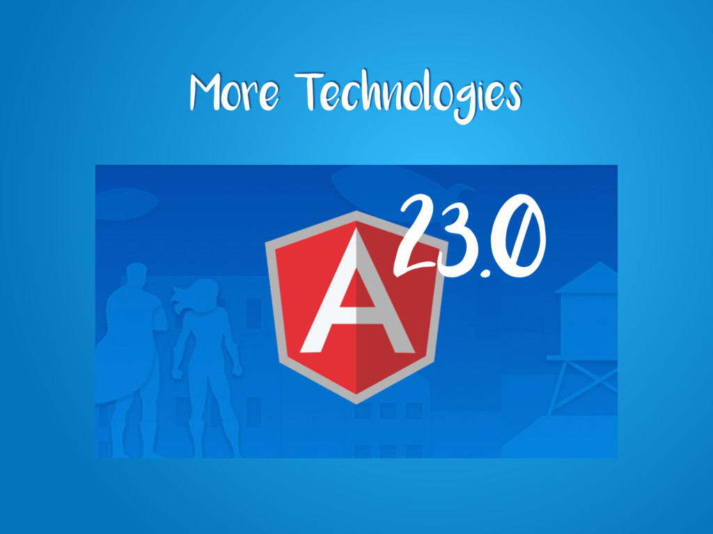 More Technologies 23.0