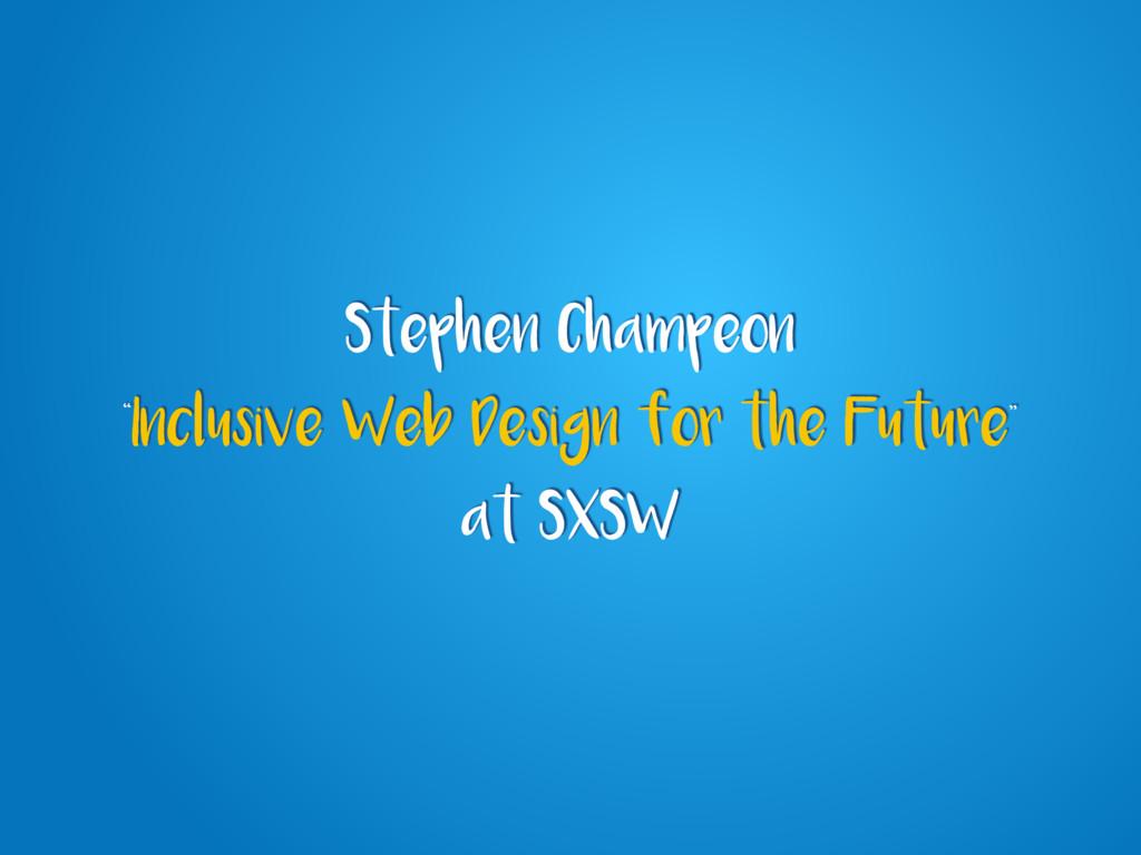 "Stephen Champeon ""Inclusive Web Design for the ..."