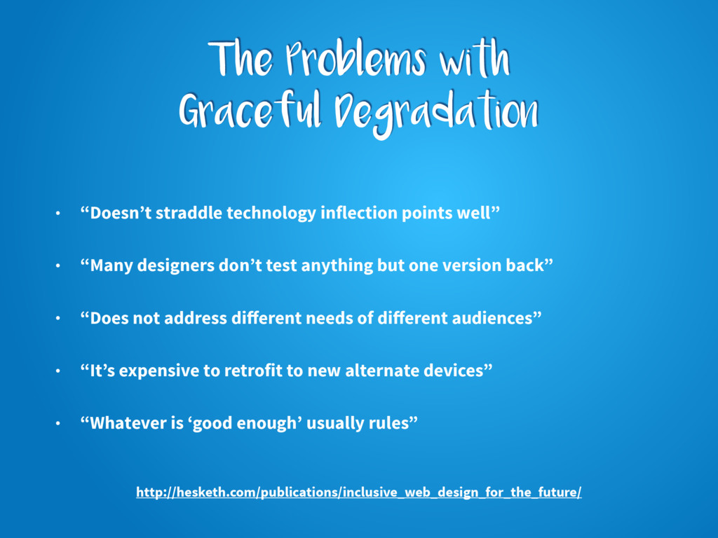 """The Problems with Graceful Degradation • """"Doesn..."""