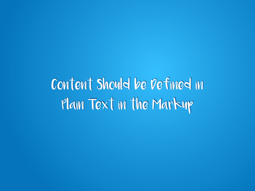 Content Should be Defined in Plain Text in the ...
