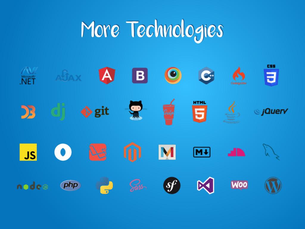 More Technologies