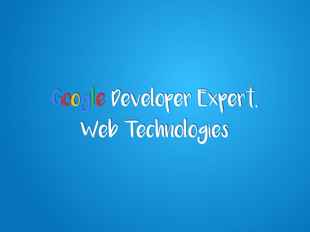 Google Developer Expert, Web Technologies