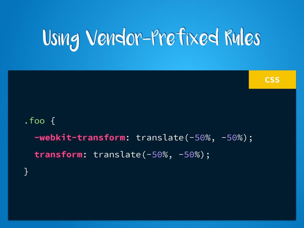 CSS .foo { -webkit-transform: translate(-50%, -...