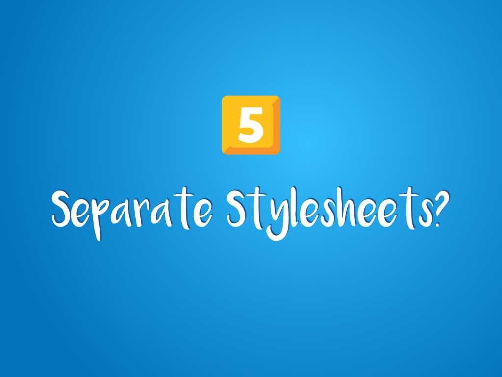 Separate Stylesheets?