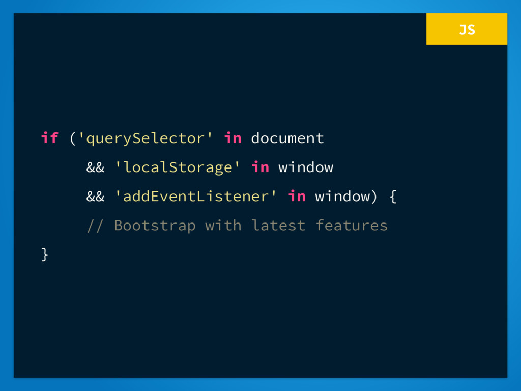 JS if ('querySelector' in document && 'localSto...