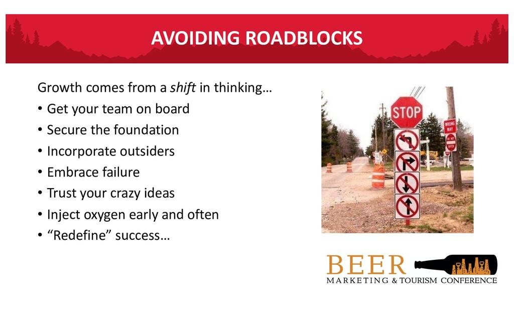 AVOIDING ROADBLOCKS Growth comes from a shift i...
