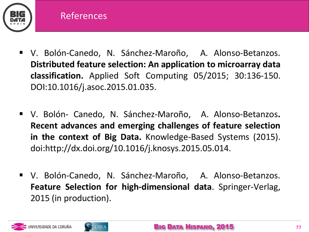BIG DATA HISPANO, 2015 77  V. Bolón-Canedo, N....