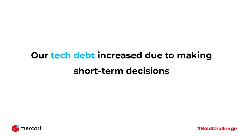 #BoldChallenge Our tech debt increased due to m...