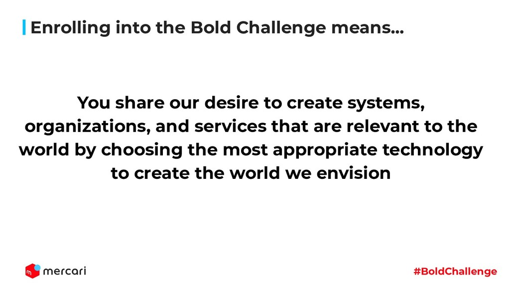 #BoldChallenge You share our desire to create s...