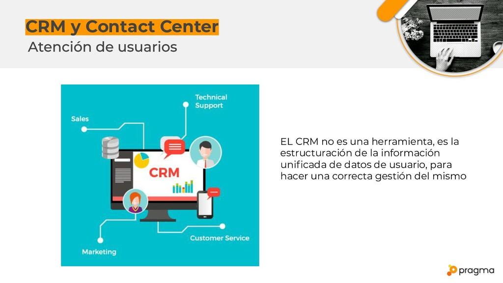 CRM y Contact Center EL CRM no es una herramien...