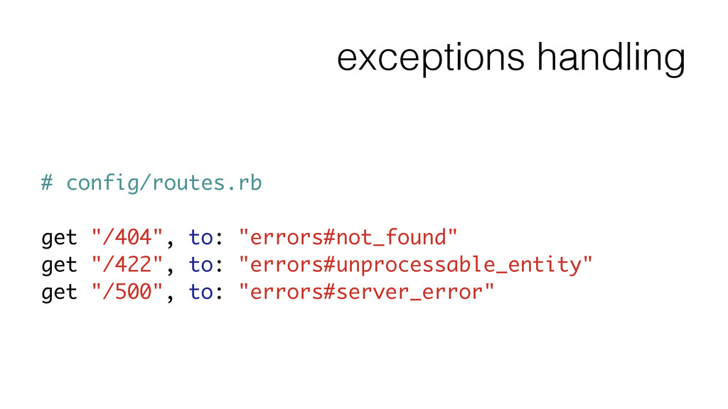 "exceptions handling # config/routes.rb ! get ""/..."