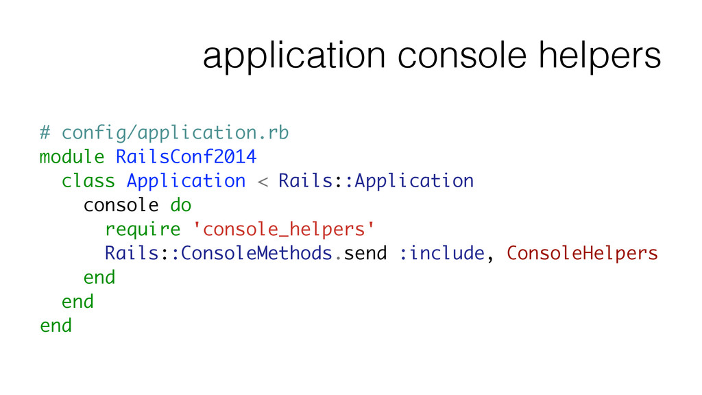 application console helpers # config/applicatio...