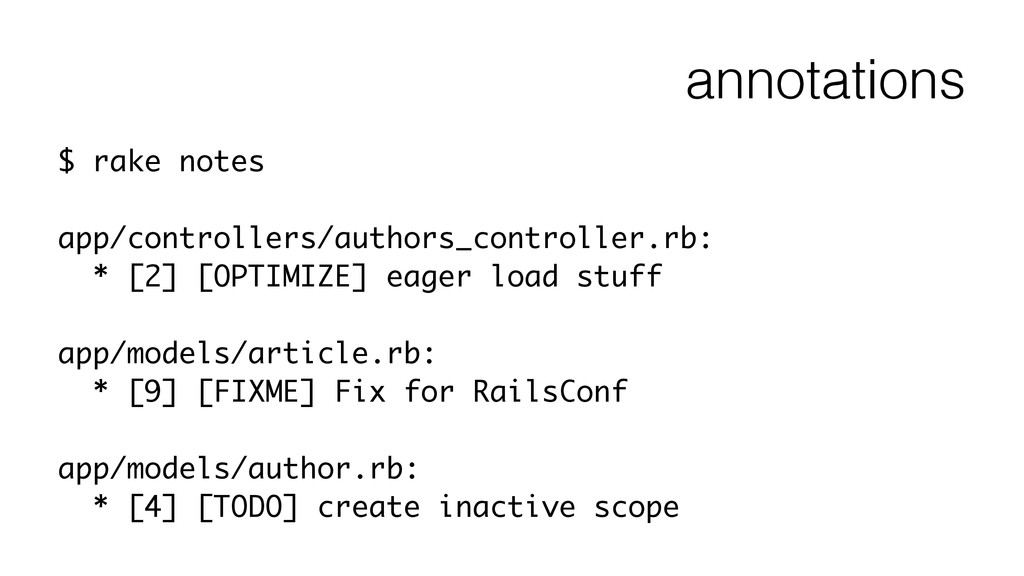 annotations $ rake notes ! app/controllers/auth...