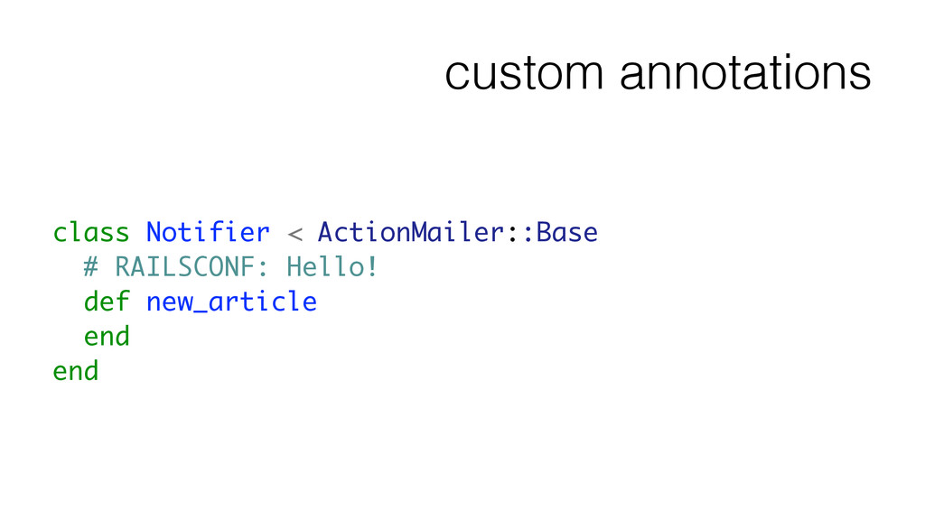 custom annotations class Notifier < ActionMaile...