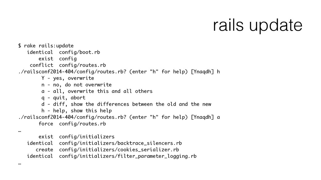 rails update $ rake rails:update identical conf...