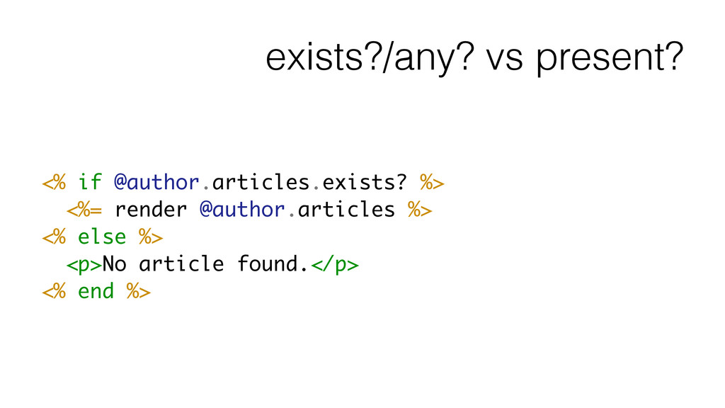 exists?/any? vs present? <% if @author.articles...
