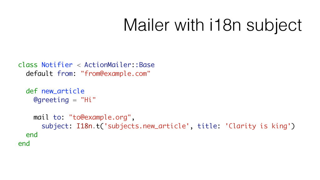 Mailer with i18n subject class Notifier < Actio...