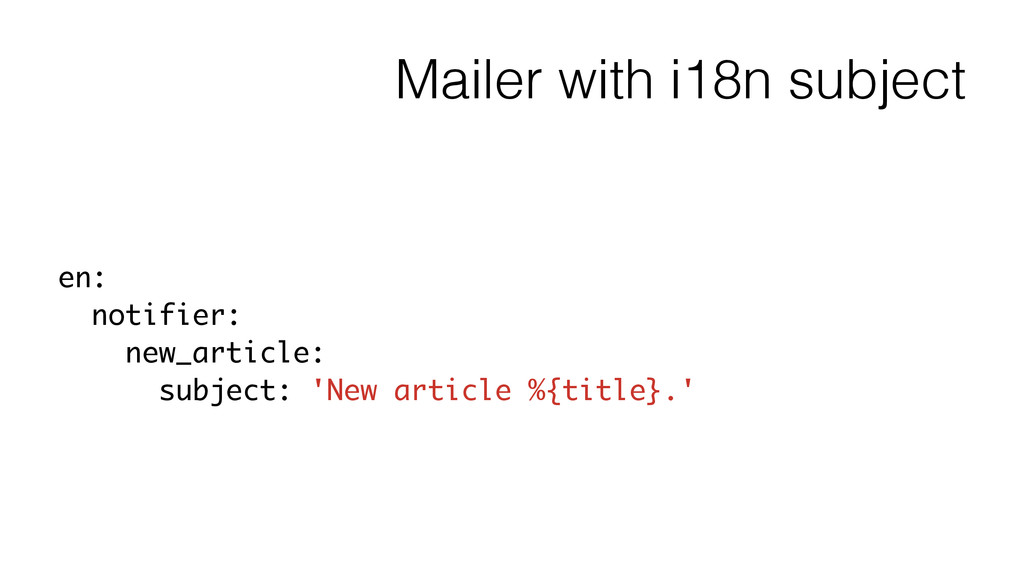 Mailer with i18n subject en: notifier: new_arti...