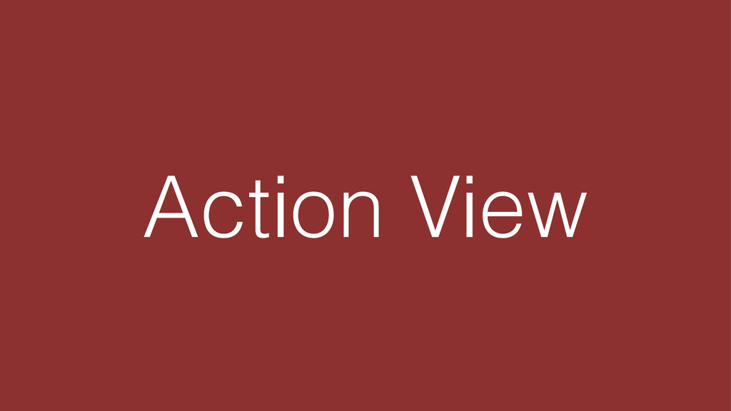 Action View
