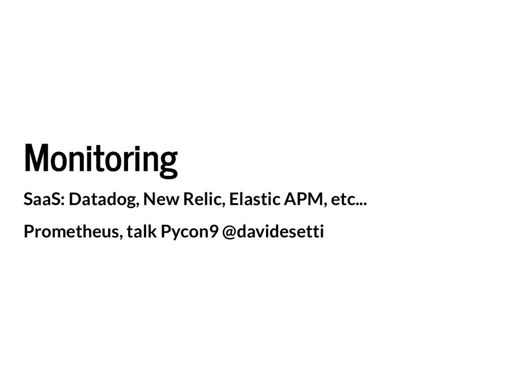 Monitoring Monitoring SaaS: Datadog, New Relic,...