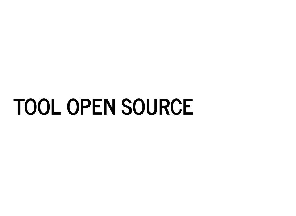 TOOL OPEN SOURCE TOOL OPEN SOURCE