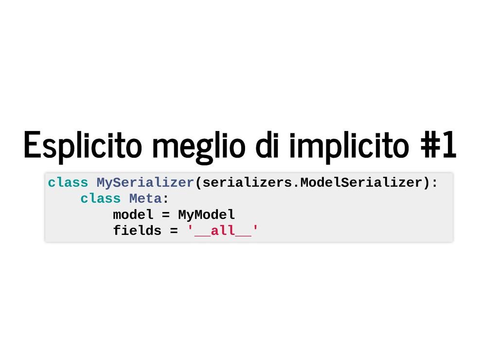 Esplicito meglio di implicito #1 Esplicito megl...